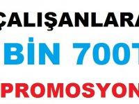 Personele 2.700 (ikibinyediyüz) TL promosyon ödemesi