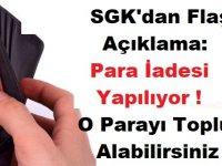 SGK'dan Flaş Açıklama: Para İadesi Yapılıyor ! O Parayı Topluca Alabilirsiniz