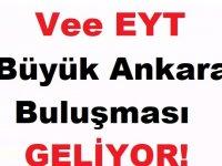 EYT Büyük Ankara Buluşması Geliyor! EYT Son Dakika
