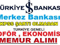 İş Bankası Memur ve Şoför Alımı Merkez Bankası Çok Sayıda Ekonomist ve Memur Alımı