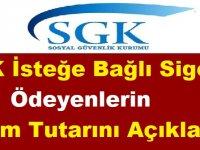 SGK İsteğe Bağlı Sigorta Ödeyenlerin Prim Tutarını Açıkladı