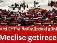 AK Parti EYT'yi önümüzdeki günlerde Meclise getirecek