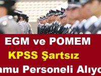 EGM ve POMEM KPSS Şartsız Kamu Personeli Alımı İşte Başvuru