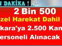 Ankara'ya Özel Harekat Dahil 2.500 Kamu Personeli Alınacak!