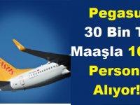 Pegasus 30 Bin TL Maaşla 1000 Personel Alıyor!