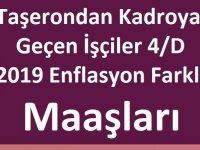 Taşerondan Kadroya Geçen İşçiler 4/D 2019 Enflasyon Farklı Maaşları
