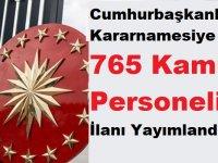 Cumhurbaşkanlığı Kararnamesiye 765 Kamu Personeli İlanı Yayımlandı
