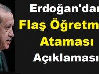Erdoğan'dan Flaş Öğretmen Ataması Açıklaması