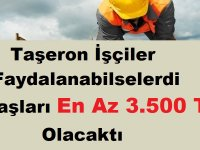 Taşeron İşçiler Faydalanabilselerdi Maaşları En Az 3.500 TL Olacaktı