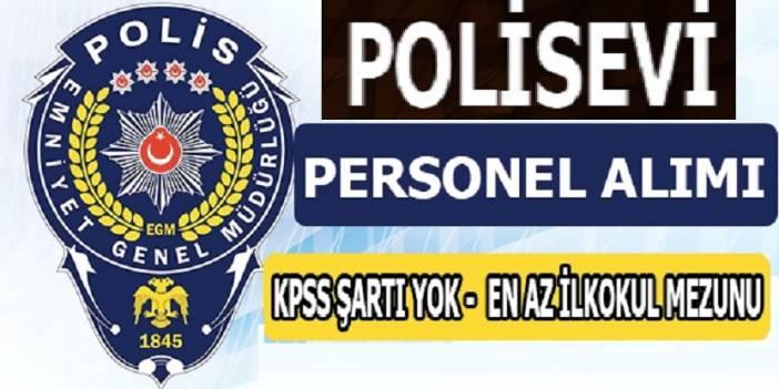 Polisevi İşçi Alım İlanı Yayımlandı! 2019 İşçi Alım İlanları