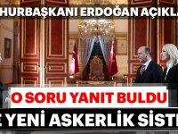 Erdoğan'dan Son Dakika Yeni Askerlik Sistemi Açıklaması