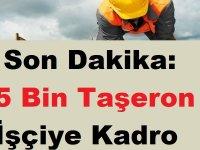 85 Bin Taşeron İşçiye Kadro