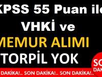 KPSS 55 Puan ile VHKİ ve Devlet Memuru Alım ilanı