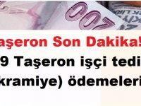 Taşeron Son Dakika! 2019 Taşeron işçi tediye (ikramiye) ödemeleri