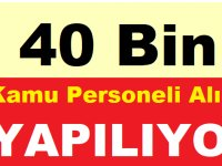 40 Bin Kamu Personeli Alımı İlanı