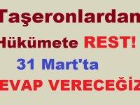 Taşeronlardan Hükümete Rest! 31 Mart'da Cevap Vereceğiz