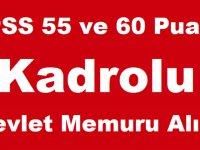 KPSS 55 ve 60 Puanlı Kadrolu Devlet Memuru Alımı