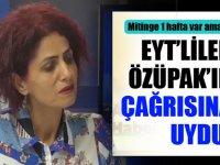 EYT Mağdurları Gönül Boran Özüpak'ın çağrısına uydu