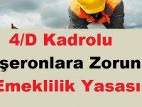 4/D Kadrolu Taşeronlara Zorunlu Emeklilik Yasası