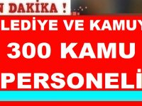 Belediyeler Kamu Kuruluşları İşkur Vasıtasıyla 300 Kamu Personeli Alımı