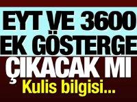 EYT'liler ve 3600 ek gösterge ile ilgili Ankara kulisleri