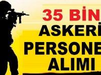 Flaş! 35 Bin Askeri Personel Alımı Yapılıyor!