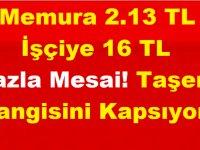 Memura 2.13 TL İşçiye 16 TL Fazla Mesai! Taşeron hangisini kapsıyor?