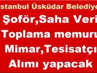 İstanbul Üsküdar Belediyesi Kent Hizmetleri, Şoför,Saha Veri Toplama memuru,Mimar,Tesisatçı Alımı