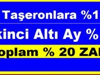 O Taşeronlara %11, İkinci Altı Ay % 9 Toplam % 20 ZAM