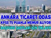 Ankara Ticaret Odası KPSS ile Uzman Yardımcısı Alınacaktır