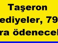 Taşeron Tediyeler, 4 ayda bir 791 lira olarak ödenecek.