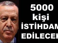 Erdoğan Müjdeledi: 5 bin kişi istihdam edilecek