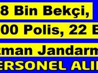 8 Bin Bekçi,2500 Polis, 22 Bin Uzman Jandarma Alınıyor