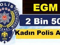 EGM 2 Bin 500 Kadın Polis Alımı Yapacak! İşte Detaylar