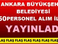 Ankara Büyükşehir Belediyesi KPSS Şartsız En Az İlkokul Mezunu 250 Personel alımı