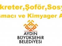 Aydın Büyükşehir Belediyesi Sekreter,Şoför,Sosyal Çalışmacı ve Kimyager Alımı