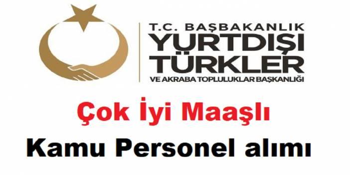 Yurtdışı Türkler ve Akraba Topluluklar Başkanlığı Çok İyi Maaşlı Kamu Personel alımı