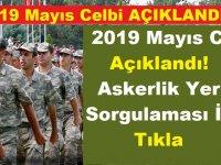 2019 Mayıs Celbi Açıklandı! Askerlik Yeri Sorgulaması İçin Tıkla