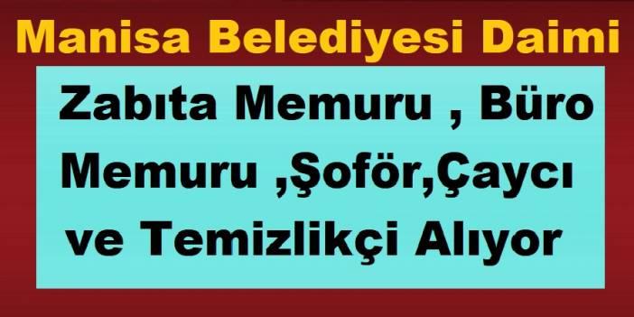 Manisa Belediyesi Kadrolu Daimi 23 Belediye Personel Alımı