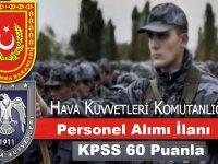 Hava Kuvvetleri Komutanlığı 60 KPSS İle Personel Alım İlanı Yayımladı!
