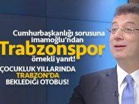 Ekrem İmamoğlu'ndan Cumhurbaşkanlığı sorusuna Trabzonspor örnekli yanıt!