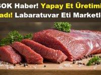 Şok Haber! Yapay Et Üretimi Başladı! Labaratuvar Eti Marketlerde