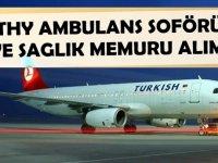 Türk Hava Yolları (THY) Ambulans Şoförü ve Sağlık Memuru Alıyor