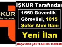 1650 Güvenlik Görevlisi, 1015 Şoför Alım İlanı Yayımlandı