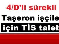4/D'li sürekli Taşeron işçiler için TİS talebi
