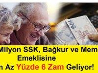 18 Milyon SSK, Bağkur ve Memur Emeklisine En Az Yüzde 6 Zam Geliyor!