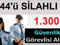 44'ü Silahlı 1300 Güvenlik Görevlisi Alımı Yapılacak