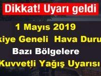 1 Mayıs 2019 Türkiye Geneli Hava Durumu! Bazı Bölgelere Kuvvetli Yağış Uyarısı