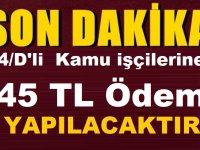 4/D'li Taşeron Kamu işçilerine 945 TL Ödeme Yapılacak