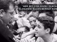 Ekrem İmamoğlu'nun #HerŞeyÇokGüzelOlacak sloganını bulan Berkay konuştu